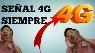 COMO TENER SEÑAL 4G SIEMPRE