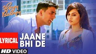 Lyrical: JAANE BHI DE    Heyy Babyy   Akshay Kumar & Vidya Balan    SHANKAR MAHADEVAN, LOY