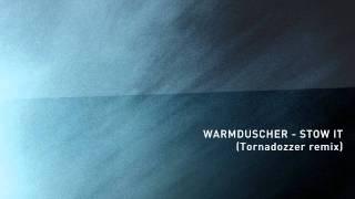 Warmduscher - Stow it (Tornadozzer remix)