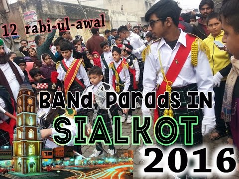 12 rabi-ul-awal parades in sialkot 2016 full|PIPE-BAND |jalo