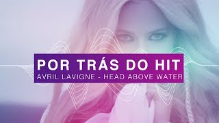 Por Trás do Hit: Avril Lavigne - Head Above Water Video