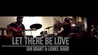Let There Be Love (Ian Grant & Lionel Rand)