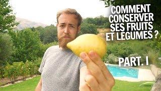 COMMENT CONSERVER SES FRUITS & LÉGUMES ? (PART. I)