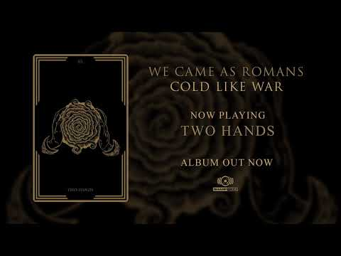 We Came As Romans - Two Hands (OFFICIAL AUDIO)