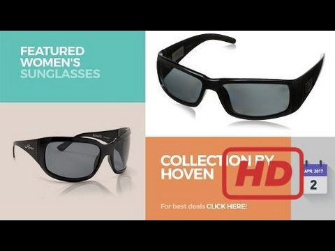 dd447f8492 Sale 2017 Collection By Hoven Featured Women s Sunglasses - YouTube