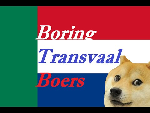 The Boring Transvaal Boers - Victoria II