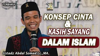 Download lagu KONSEP CINTA DAN KASIH SAYANG DALAM ISLAM ᴴᴰ | Ustadz Abdul Somad, Lc., MA