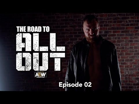 The Road to AEW All Out - Episode 02