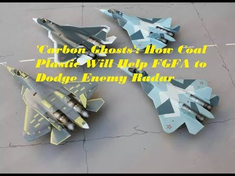 'Carbon Ghosts' How Coal Plastic Will Help FGFA to Dodge Enemy Radar