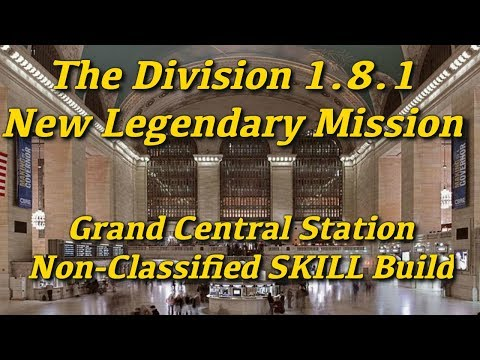 The DIVISION Legendary Grand Central Station 1.8.1 No-Classified Skill Build