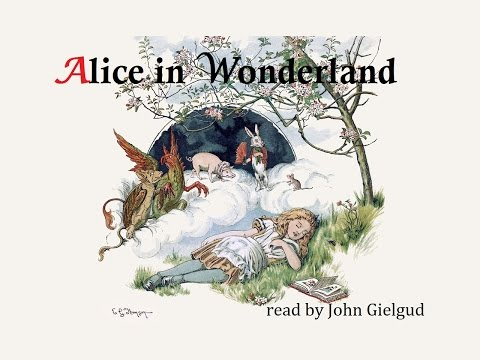 Alice in Wonderland by Lewis Carroll -  Read by John Gielgud