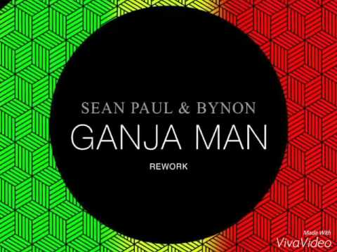 Sean Paul & Bynon - Ganja Man [REWORK] [2015]