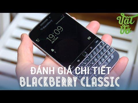 Vật Vờ - Đánh giá chi tiết BlackBerry Classic: chuyện cổ tích thời hiện đại