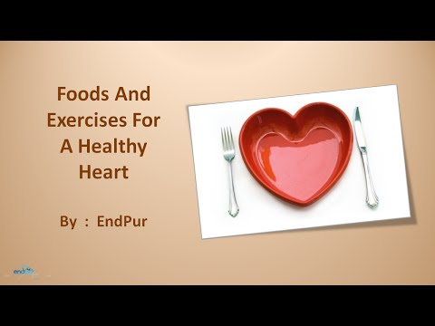 Foods And Exercises For A Healthy Heart  | How to Have a Healthy Heart