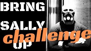 BRING SALLY UP CHALLENGE