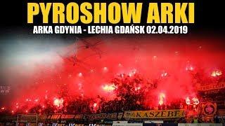 PYROSHOW ARKI: Arka Gdynia - Lechia Gdańsk 02.04.2019