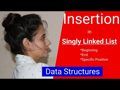 Insert a node in Singly Linked List(at beginning,end,specified position) with code | data structure thumbnail
