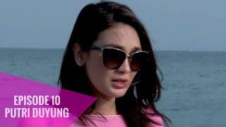 Putri Duyung - Episode 10