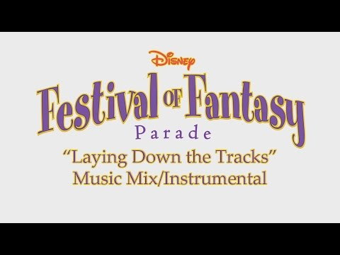 """Laying Down Tracks for """"Festival of Fantasy Parade"""" MUSIC ONLY"""