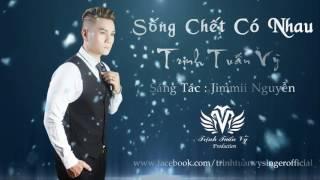"""Cover HIT """"Sống Chết Có Nhau"""" - Trịnh Tuấn Vỹ"""