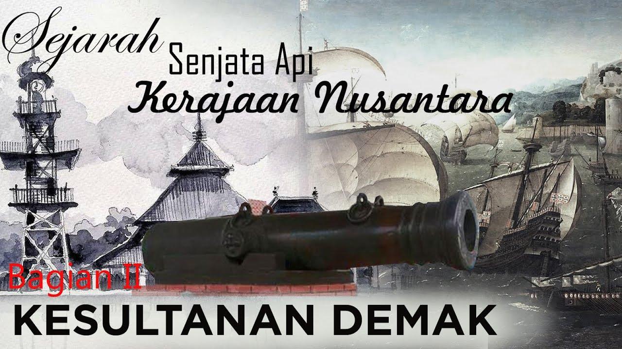 Senjata Kerajaan Nusantara Bag 2 : Kesultanan Demak