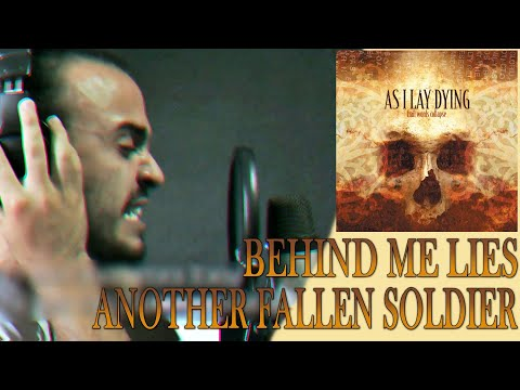 AS I LAY DYING: Behind Me Lies Another Fallen Soldier (Vocal Cover) mp3
