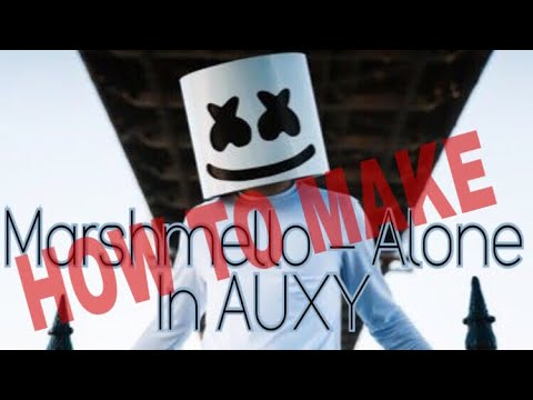 How To Make Marshmello Alone In AUXY