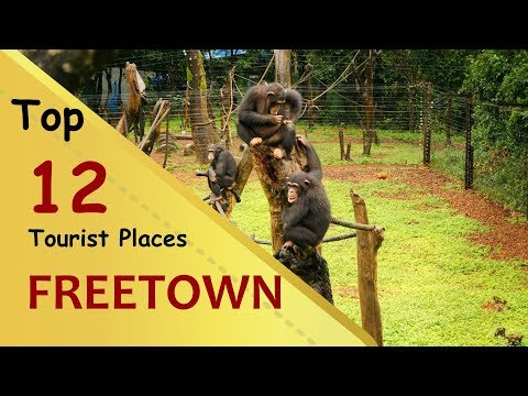 """FREETOWN"" Top 12 Tourist Places 