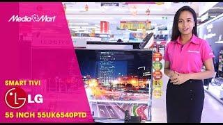 Smart Tivi LG 55 inch 55UK6540PTD - Tân binh 2018 của LG