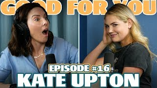 Ep #16: KATE UPTON | Good For You Podcast with Whitney Cummings