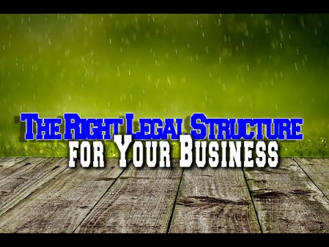 Choosing the Right Legal Structure for Your Business