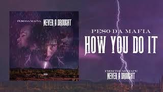 Peso Da Mafia - How You Do It ( Audio)