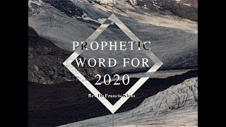 200101 Prophetic Word for 2020