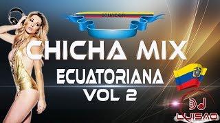 Chicha Mix Bailable Vol 2🎼Música Nacional Ecuatoriana►(Luisao Dj)🔊
