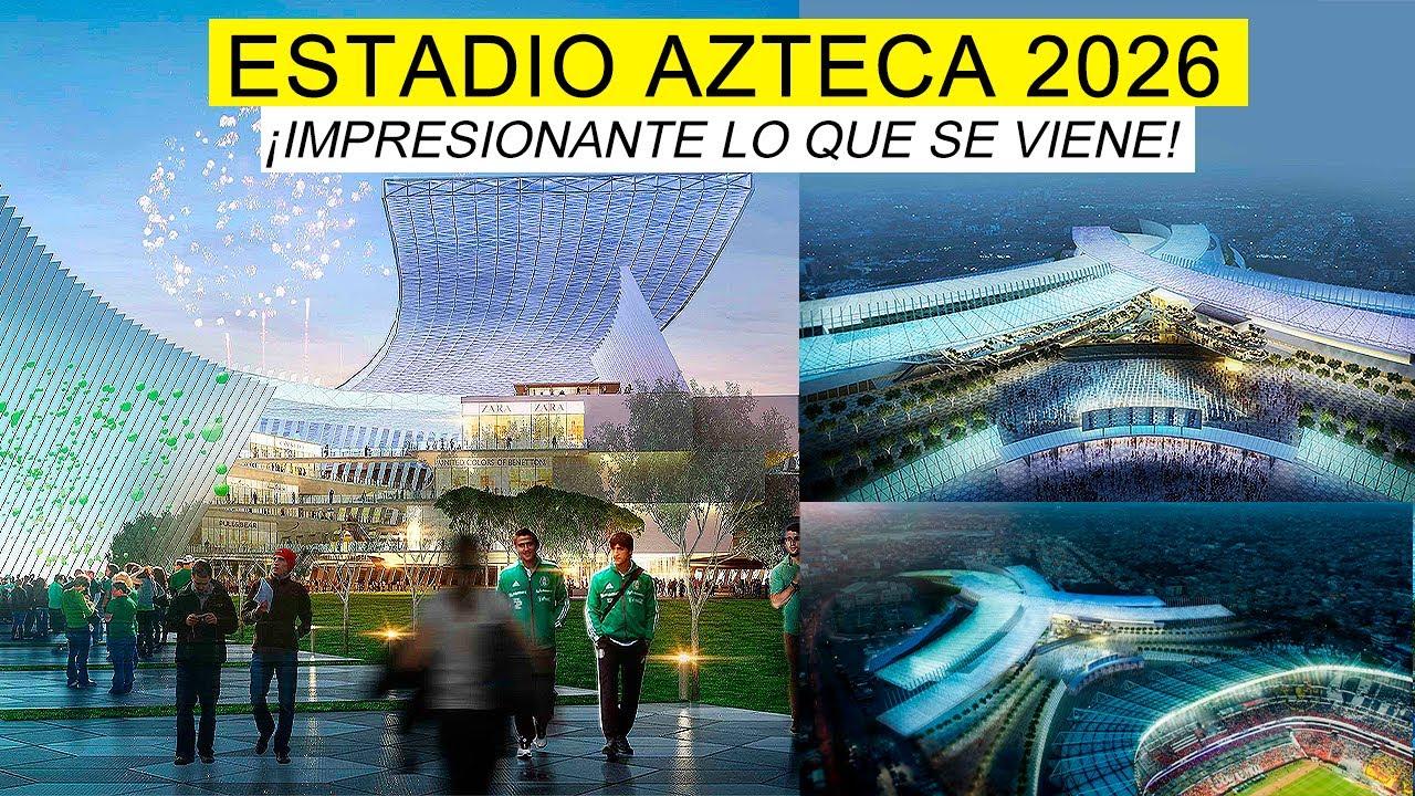 El Nuevo Complejo Estadio Azteca 2026 🇲🇽 ¡Arranca Proceso para su Construcción! 😮