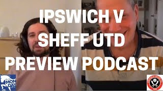 Ipswich Town v Sheffield United - Preview Podcast