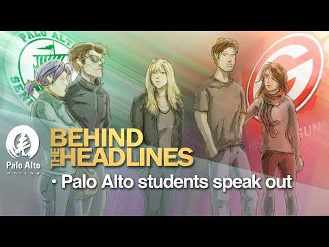 Behind The Headlines: Palo Alto students speak out