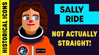 Historical Icons Who Weren't Actually Straight Ep. 4 - Sally Ride