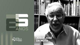 PIPG - 85 Anos | Josué José da Mota