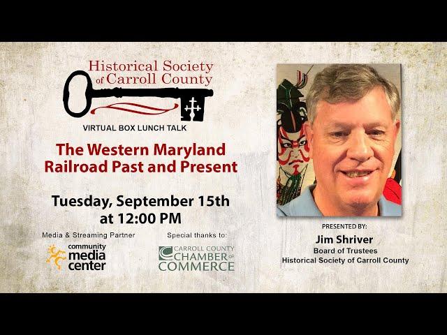 Box Lunch Talk - The Western Maryland Railroad
