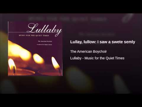 Lullay, lullow: I saw a swete semly