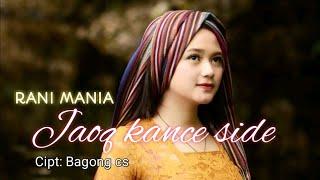 RANI MANIA _ JAOQ KANCE SIDE_Lagu sasak terbaru (official video)