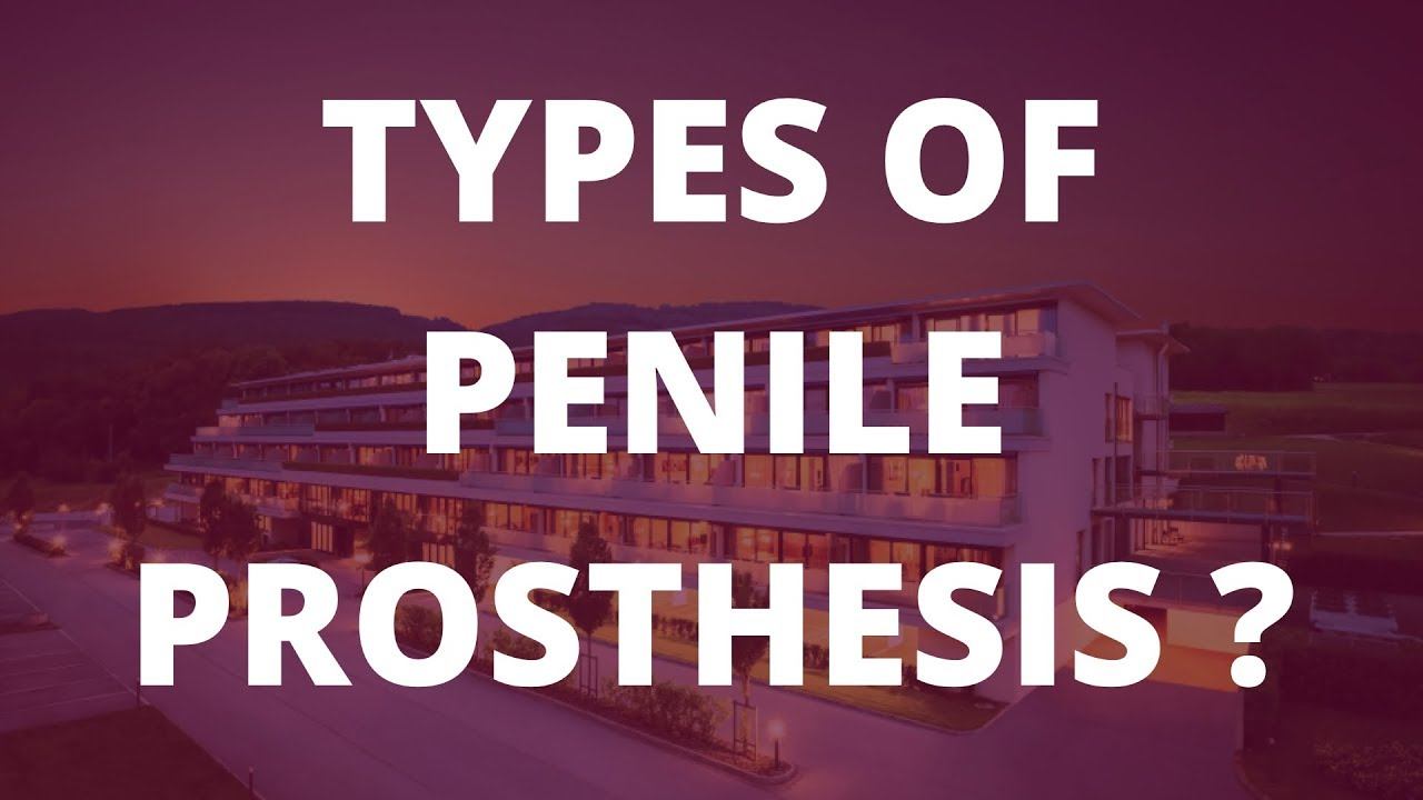 What are the different types of Penile Prosthesis? - YouTube