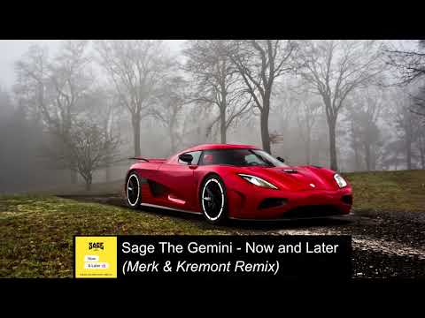 Sage The Gemini - Now and Later Merk & Kremont Remix Bass BOOSTED