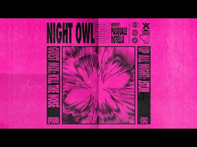 JSTJR, Kill the Noise - Night Owl Radio 243