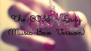 The BOSS - Lady (Music Box Version)