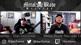 Metal Blade Live Series w/ Daniel DeFonce of Continental Touring & Devastation On The Nation Tour