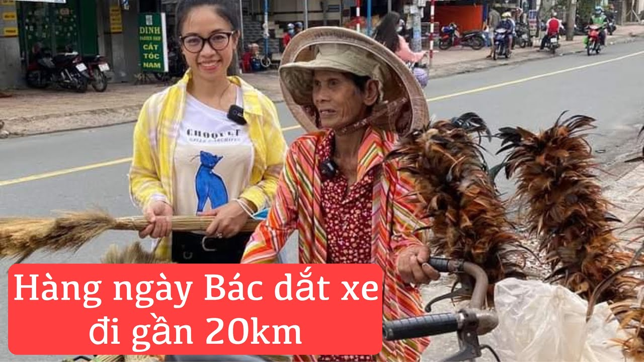 #30. NNMT. Mưu sinh bằng nghề bán Chổi rong - Mỗi ngày Bác phải dắt chiếc xe đạp cũ kỹ đi gần 20km