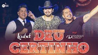 Baixar Loubet Feat. Henrique e Diego - Deu Certinho