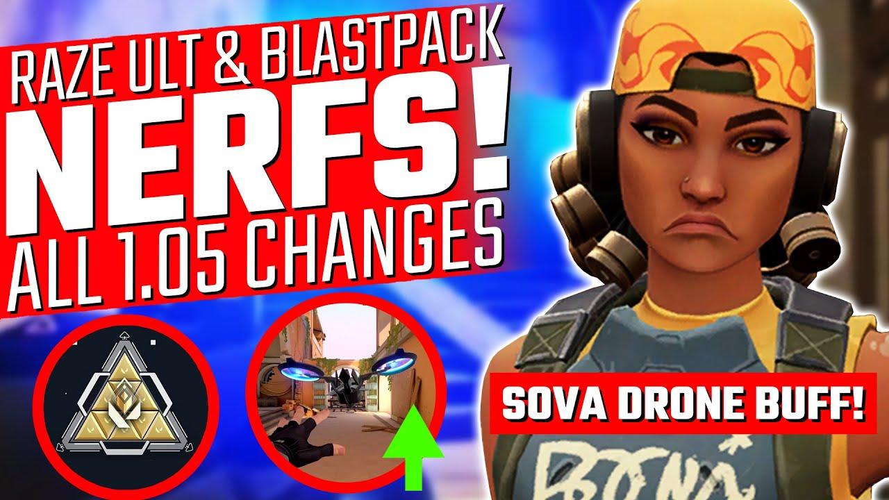 Valorant: Raze Blast Pack & Ult NERF! - All 1.05 Changes EXPLAINED